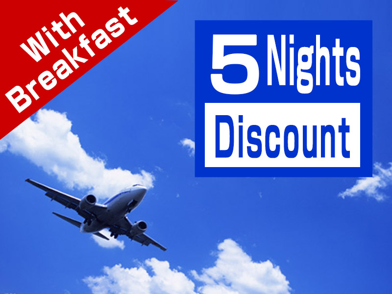 5 Nights Discount with Breakfast